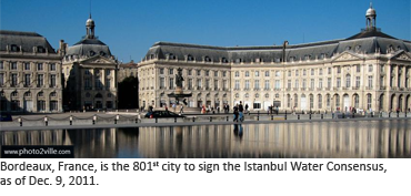 The City of Bordeaux, France,  is the 801st  to sign the Istanbul Water Consensus Pact, as of Dec. 9, 2011.